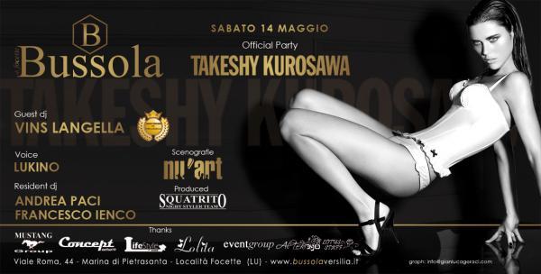 BUSSOLAVERSILIA-PRESENTA:..SABATO-14-MAGGIO-2011TAKESHY-KUROSAWA-OFFICIAL-PARTY,-GUEST-DJ-VINS-LANGELLA,-SPECIAL-SHOW-NU'ART.jpg